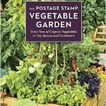 Rejoice, Tiny Gardeners: The Postage Stamp Vegetable Garden
